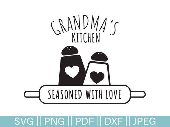 Grandma Svg Grandma S Kitchen Svg Seasoned With Love Svg