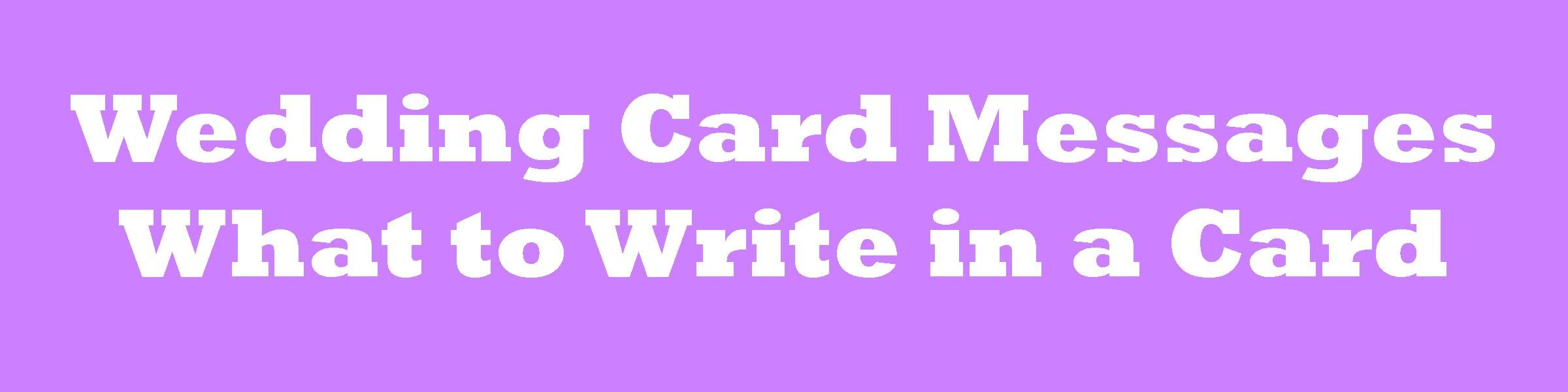 What to write in a wedding card - Wedding Messages And Quotes To Write In A Card