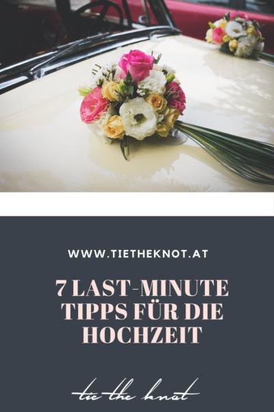 7 Last Minute Hochzeitstipps Was Tun In Den Letzten Tagen Vor Der Hochzeit Last Minute Wedding Wedding Planning Fun Wedding