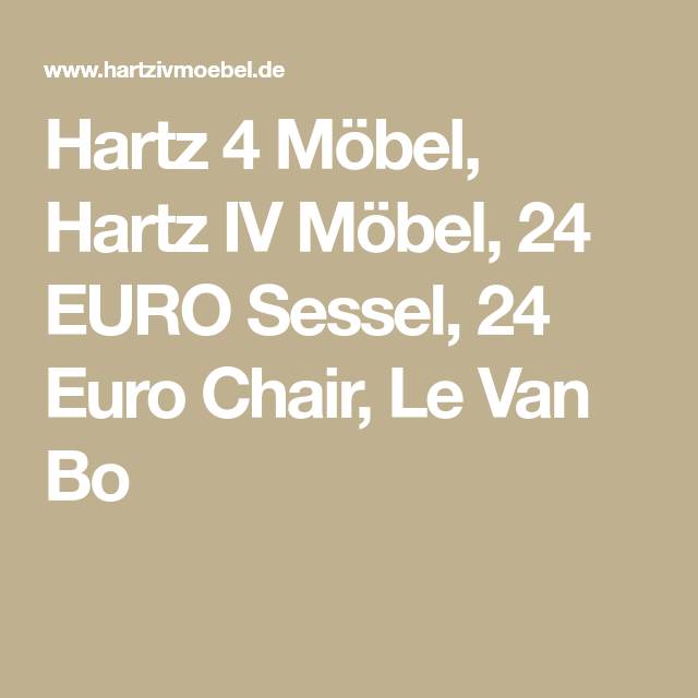 hartz 4 mobel hartz iv mobel 24 euro sessel 24 euro chair