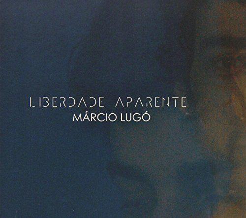 Marcio Lugo - Liberdade Aparente