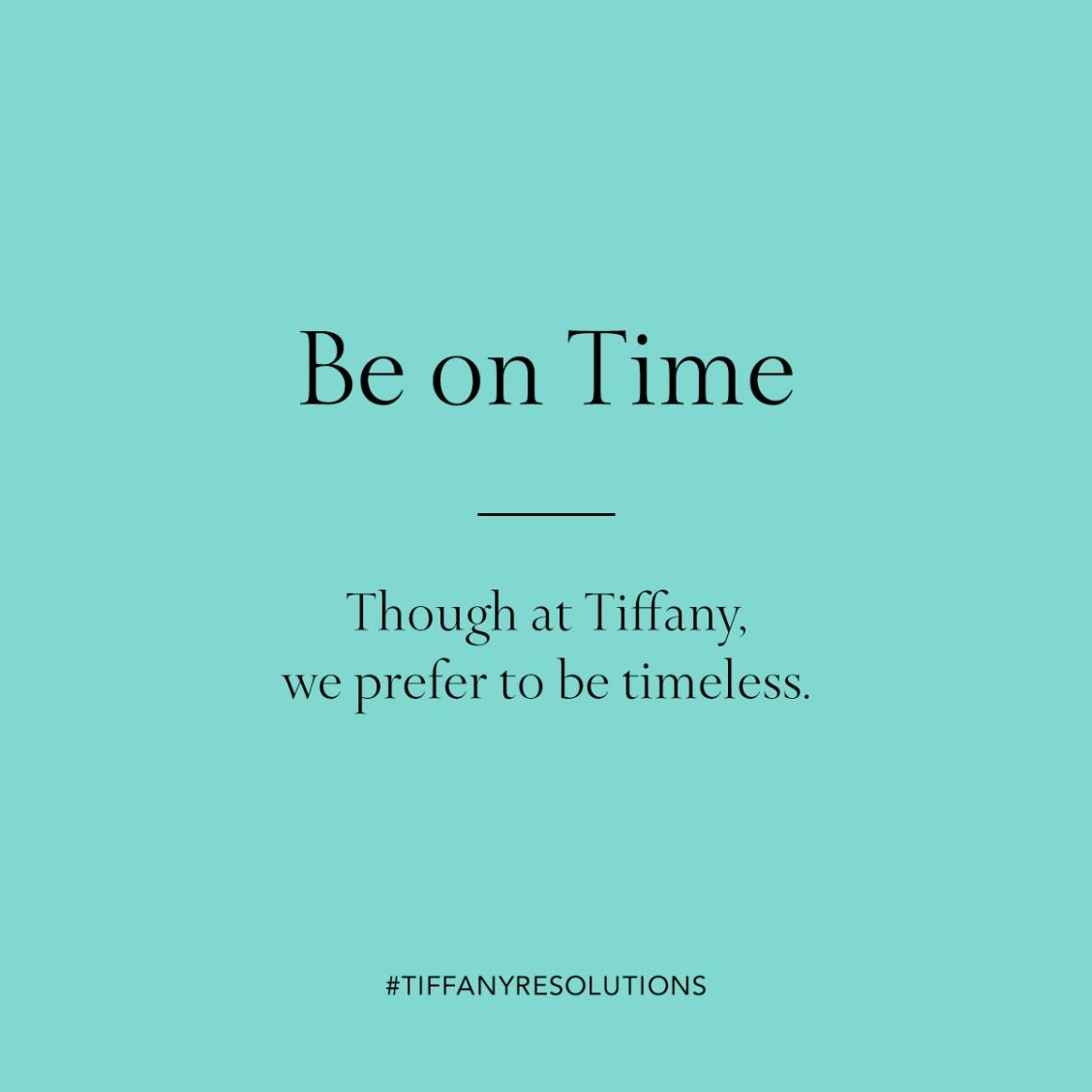 Be on time. Though at Tiffany, we prefer to be timeless. | Words We ...