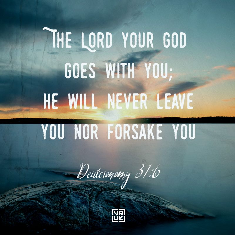 The Lord your God goes with you; he will never leave you nor forsake you'  Deuteronomy 31:6 #scripturesunday #scriptu… | Bible promises, Scripture,  Bible scriptures