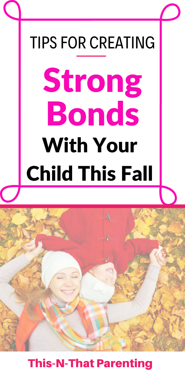 How To Create Strong Bonds With Your Child  #bondingwithchild