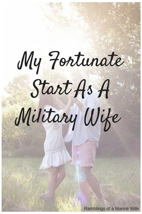 My Fortunate Start As A Military Wife