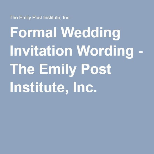 Formal Wedding Invitation Wording The Emily Post Insute Inc