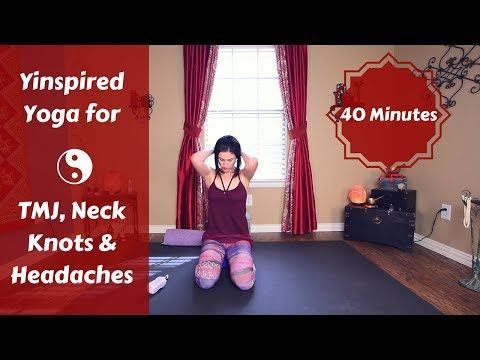 yinspired yoga for headaches tmj  neck knots 40 mins