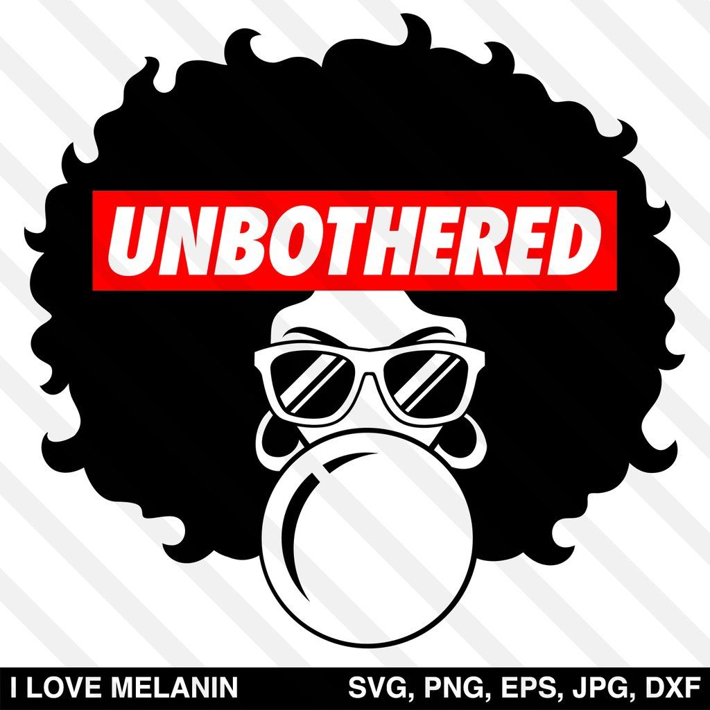 Unbothered Black Queen Afro Woman Svg Black Girl Magic Art Afro Women Image Paper