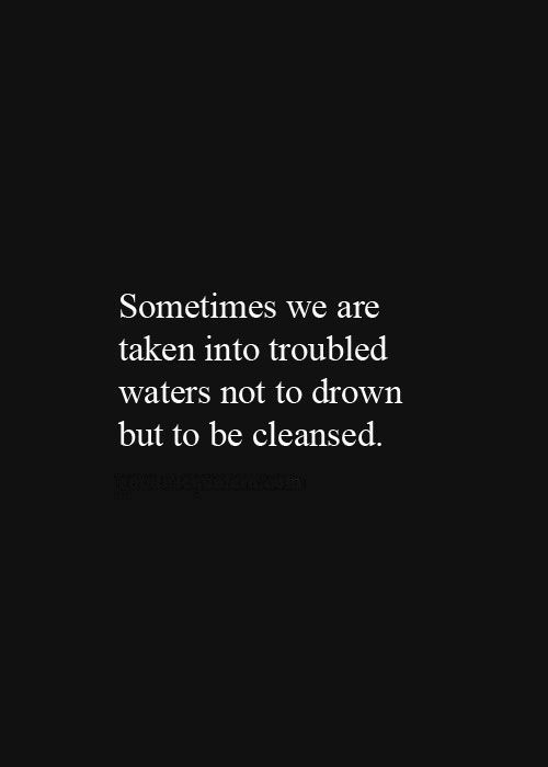 Quotes Inspiring Spiritual Life Hard Times Troubled Waters Impressive Spiritual Life Quotes