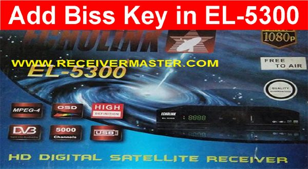 Today I Will Show How To Add Biss Key in Echolink El-5300 HD