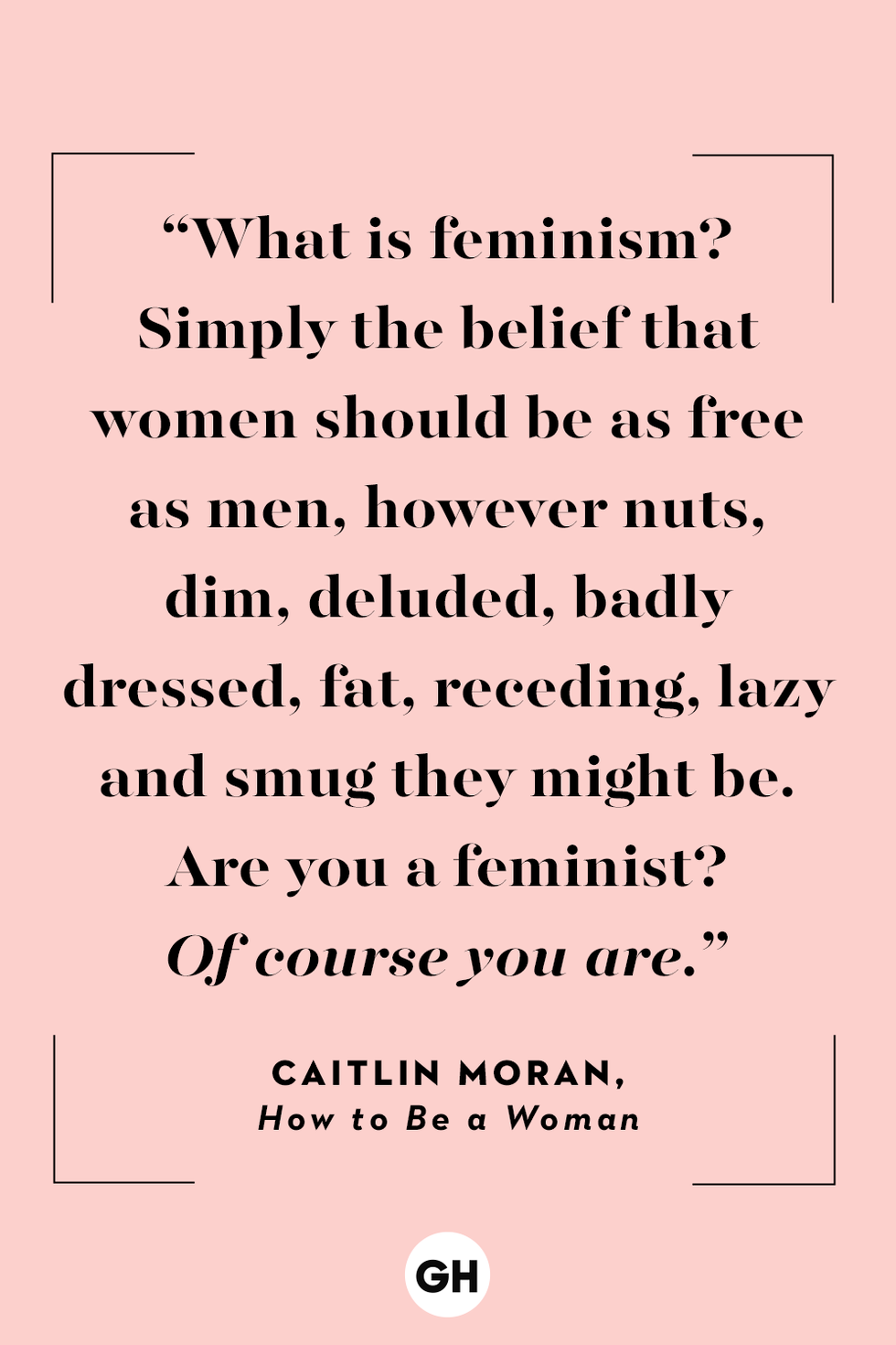 21 Most Empowering Feminist Quotes of All Time Feminist