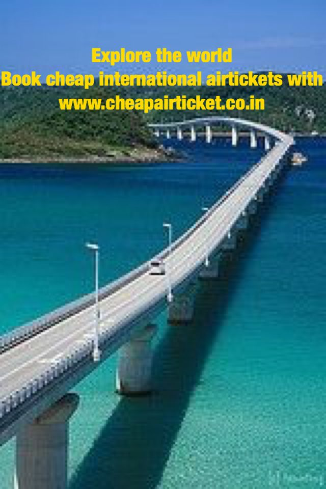 Explore the world Book cheap international and domestic airtickets with www.cheapairticket.co.in