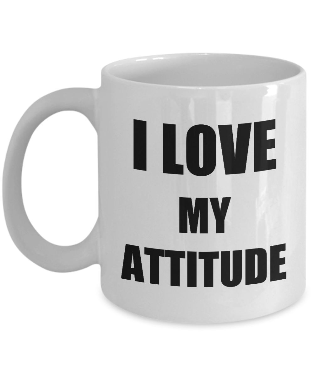 I Love My Attitude Mug Funny Gift Idea Novelty Gag Coffee Tea Cup