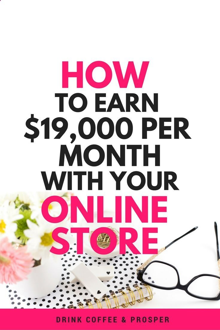 How to Earn $19,000/month with Your Online Store | how to start an online store | how to start a store | how to start a boutique | how to start a home business | how to open a business | how to make money online | drinkcoffeeandpro...