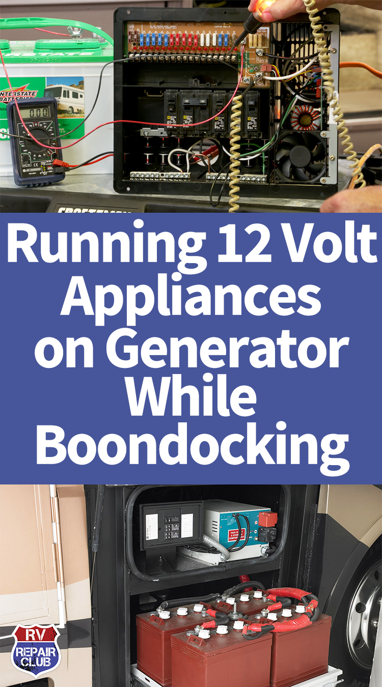 Running 12 Volt Appliances On Generator While Boondocking 12 Volt Appliances Boondocking Rv Repair