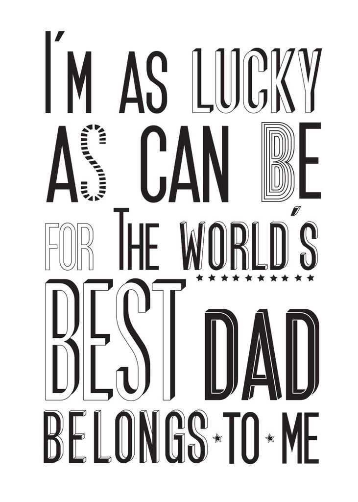 Best Dad Quotes I have absolutely got the World's Best Dad!! Thank God I am a part  Best Dad Quotes