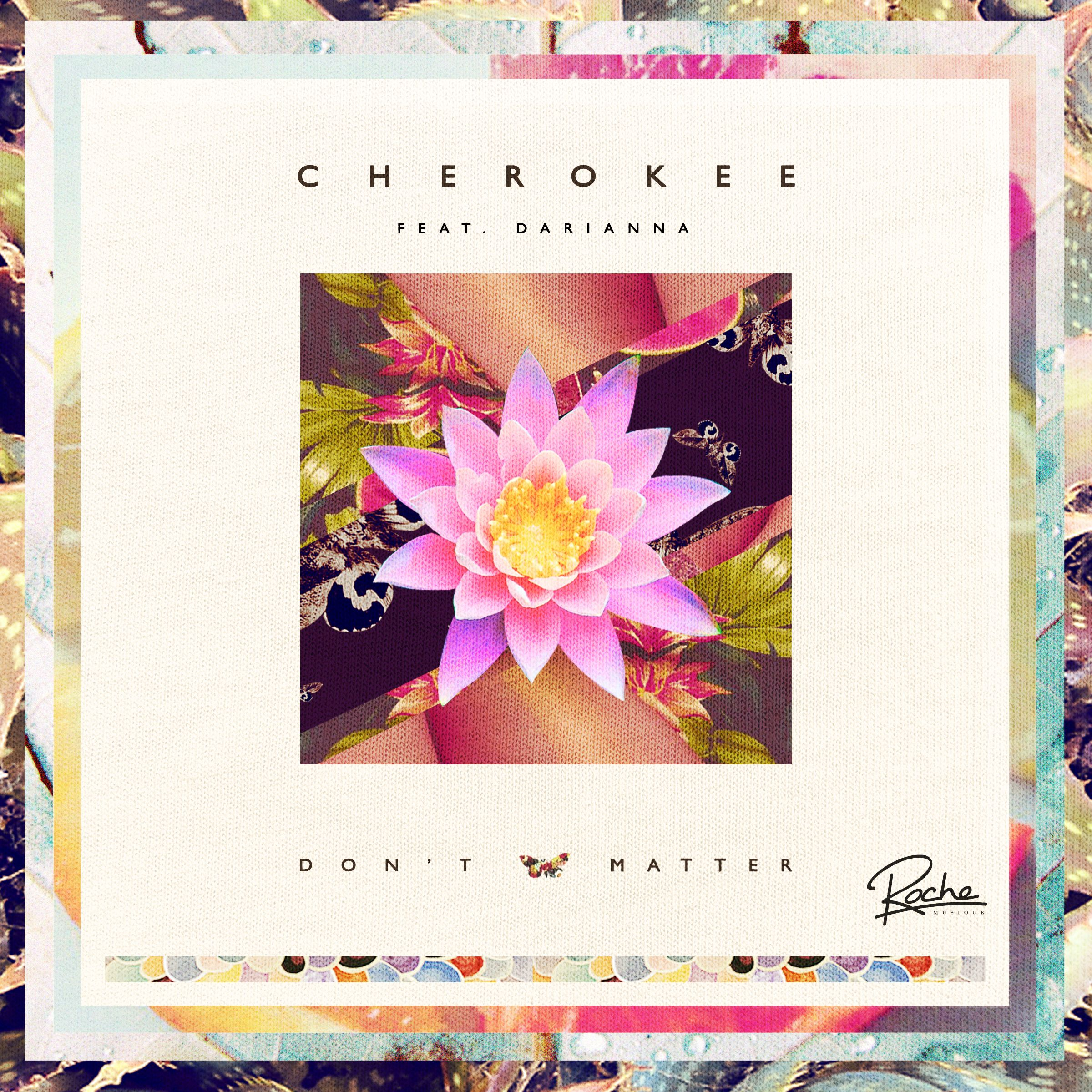 Cherokee Don T Matter Musique