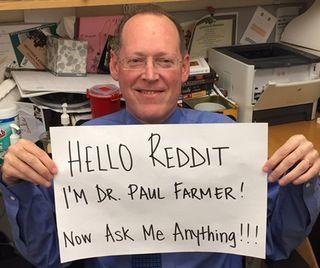 Hi Reddit! I'm Dr  Paul Farmer  Over thirty years ago, I