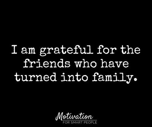 I am grateful for all friends that have turned into family for me