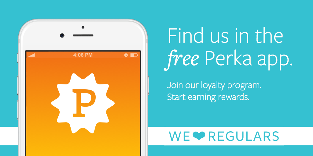 Join our loyalty program! We LOVE our regulars. Download