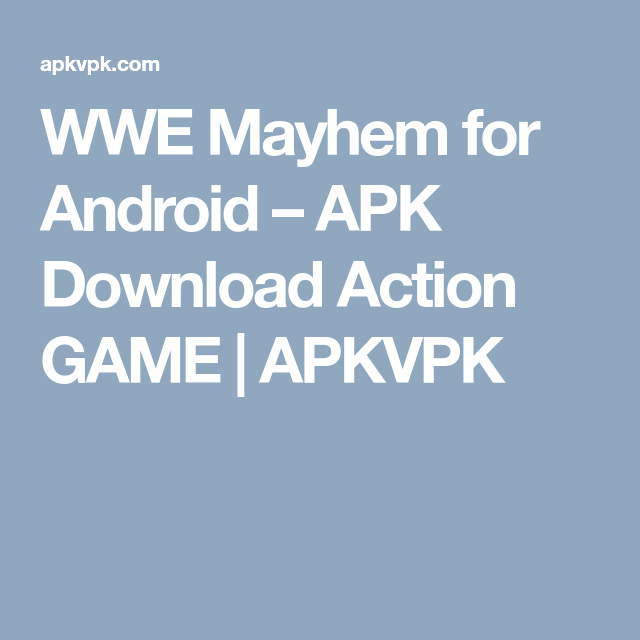 WWE Mayhem for Android – APK Download Action GAME | APKVPK | Android