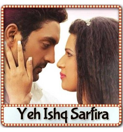 Yeh Ishq Sarfira 4 full movie download torrent