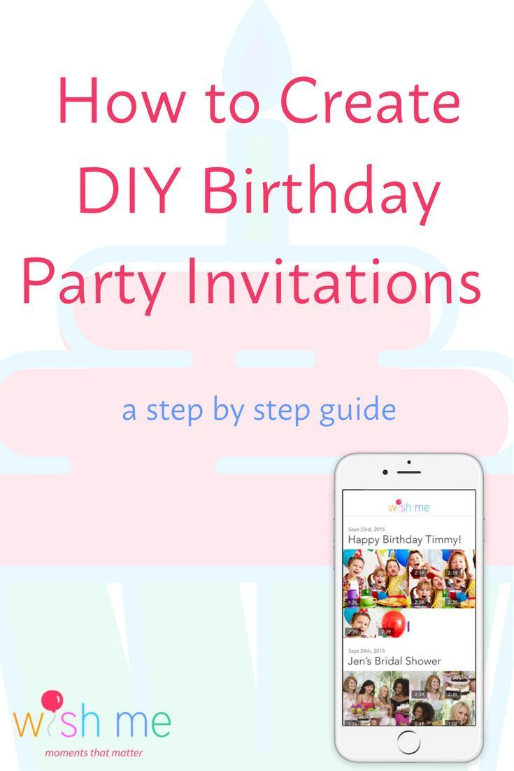diy birthday party invitations are easy to create with the wish me