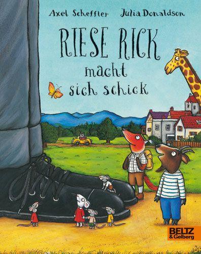 Riese Rick macht sich schick . Vierfarbiges Pappbilderbuch - Axel Scheffler, Julia Donaldson - BELTZ