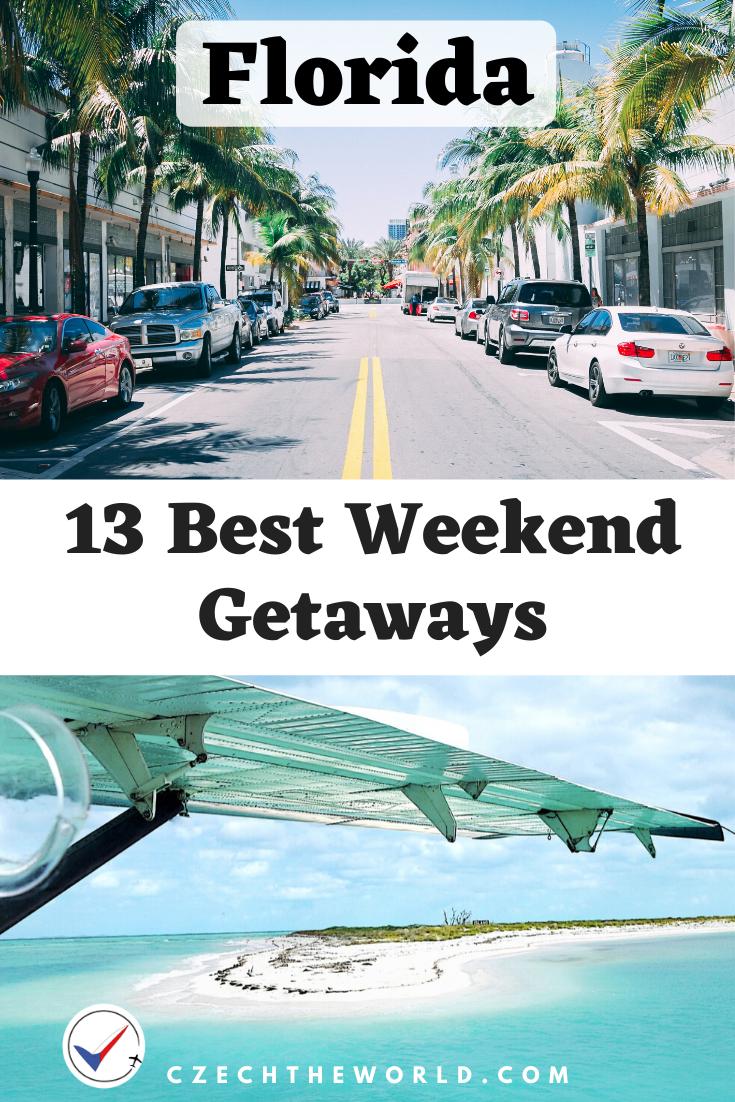 13 Best Weekend Getaways From Florida Best Weekend Getaways Long Weekend Trips Best Weekend Trips