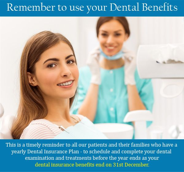 Just A Friendly Reminder To Use Up Your Dental Insurance Benefits