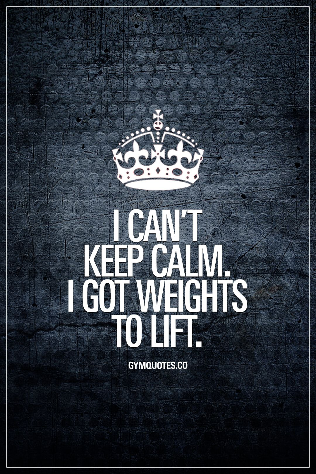Lifting Quotes I Can't Keep Calmi Got Weights To Lift  Max  Pinterest  Funny .