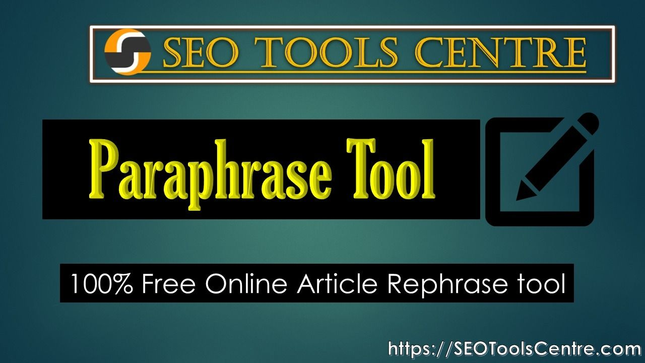 Let S Use Seotoolscentre Free Online Paraphrasing Tool Article Paraphraser Rephrase To Rephra Seo Social Media Toolkit Plagiarism Checker