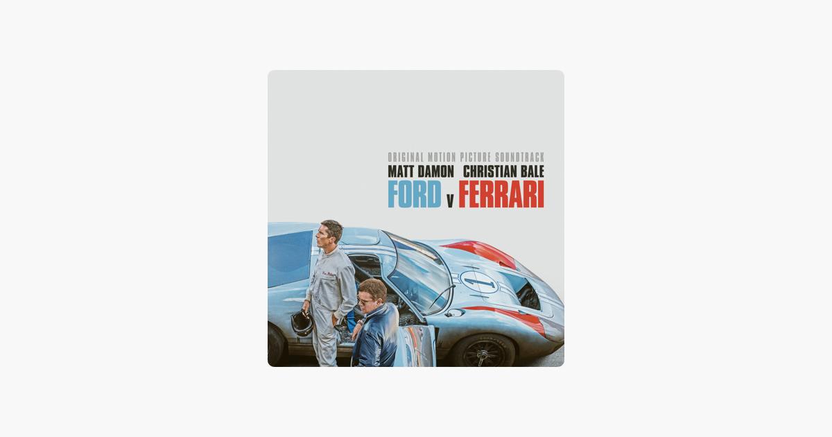 New Releases Ford V Ferrari Original Motion Picture Soundtrack Various Artists Applemusic Motion Picture Ferrari Soundtrack