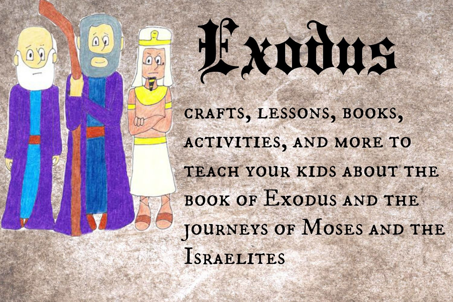 Exodus Crafts Lessons And More To Teach Your Kids About Moses