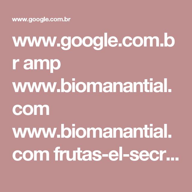 www.google.com.br amp www.biomanantial.com www.biomanantial.com frutas-el-secreto-de-combinarlas-y-sacar-su-mejor-provecho-a-1609-es amp