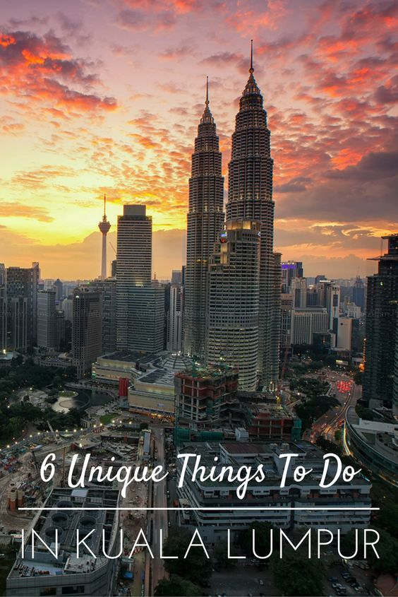 6 Unique Things To Do In Kuala Lumpur   Malaysia travel ...