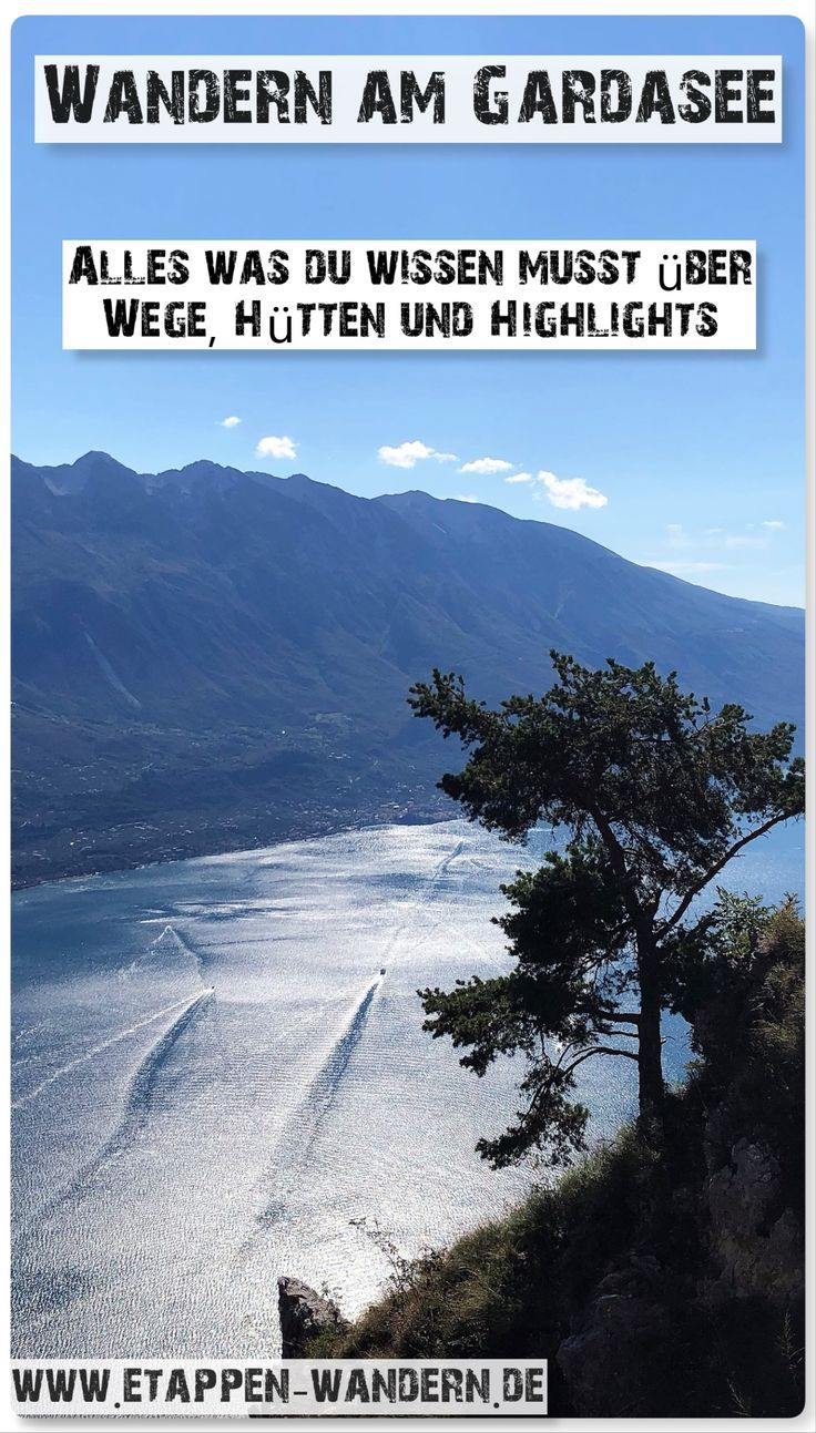 Wandern am Gardasee - Alles zu Wegen, Hütten und Highlights #thegreatoutdoors