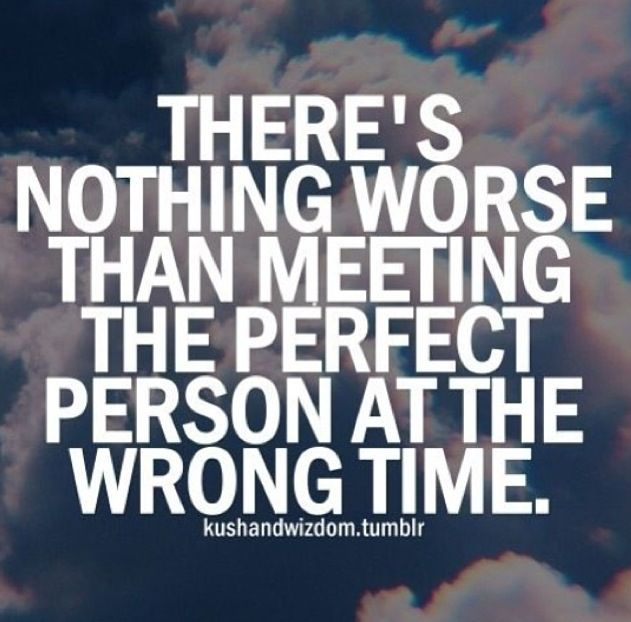 Right Person Wrong Time Words Pinterest Quotes Life Quotes