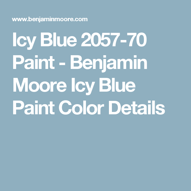 Icy Blue 2057 70 Paint Benjamin Moore Color Details