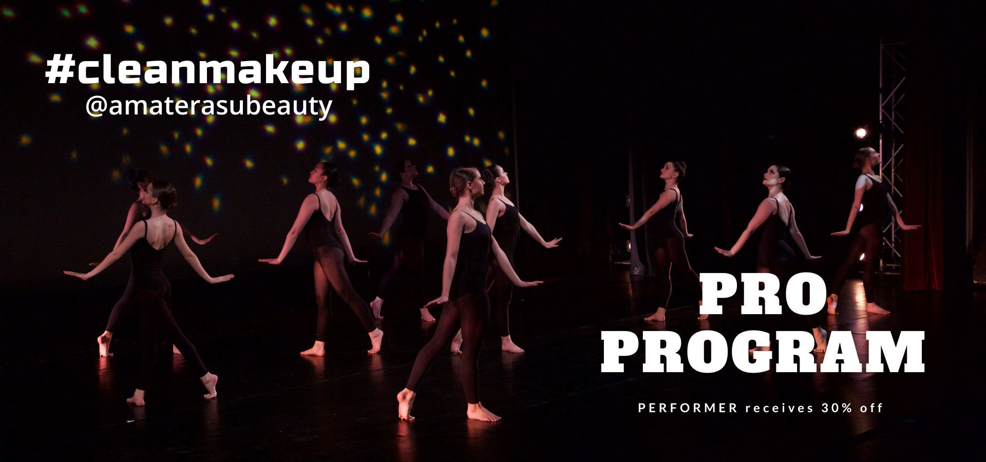 Dancers, Talents Pro Program 24 hour smudgefree makeup in