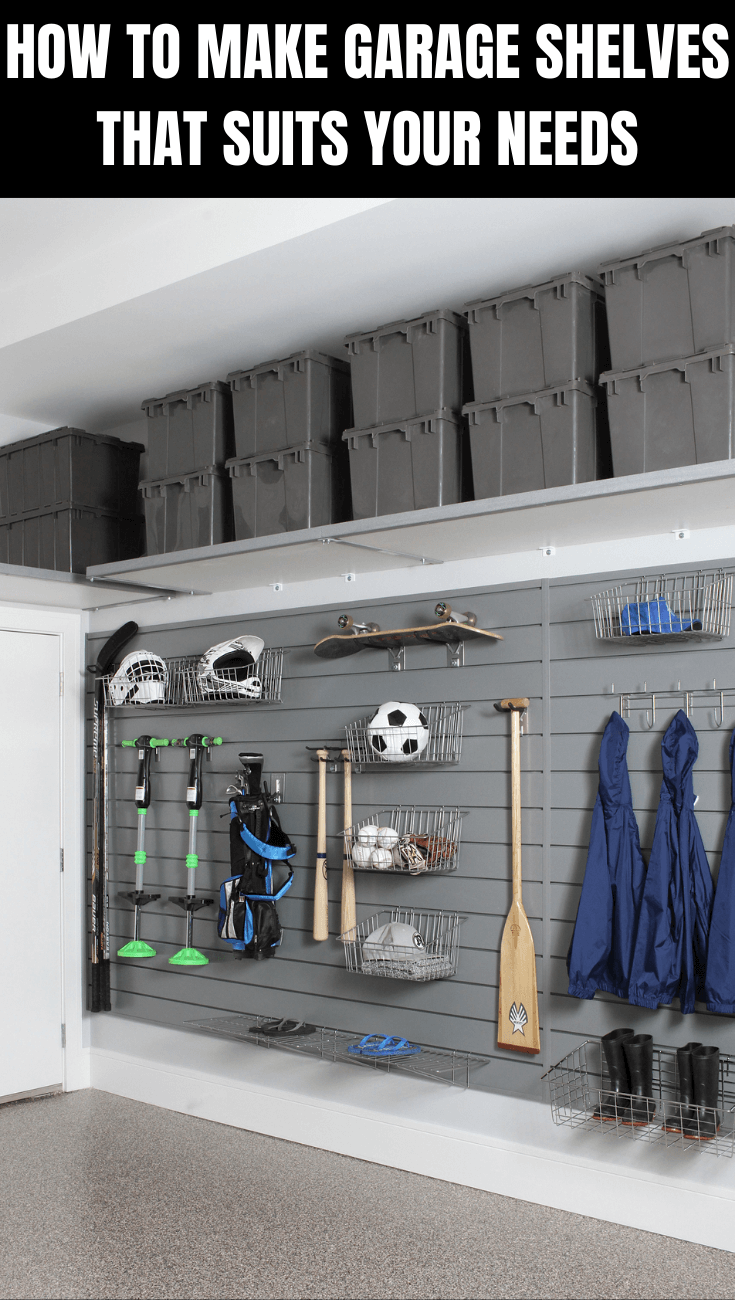 How To Make Garage Shelves That Suits Your Needs Garage