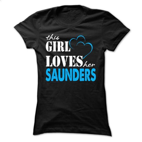 This Girl Love Her SAUNDERS ... 999 Cool Name Shirt ! - #comfy hoodie #hoodie design. CHECK PRICE => https://www.sunfrog.com/LifeStyle/This-Girl-Love-Her-SAUNDERS-999-Cool-Name-Shirt-.html?68278
