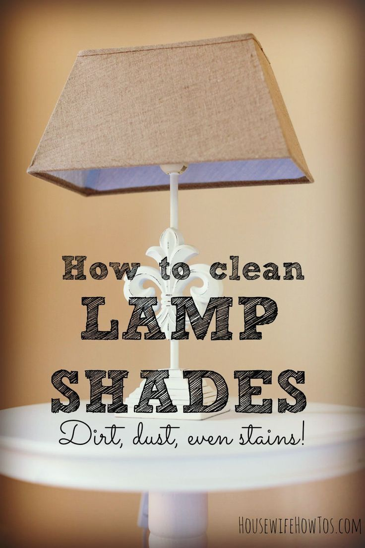 How to clean lampshades of any kind old lamp shades
