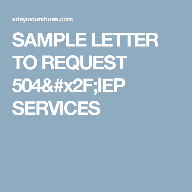 SAMPLE LETTER TO REQUEST 504/IEP SERVICES 504 Plan, Video Clip, Help Me