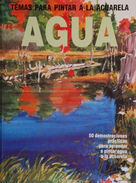 Temas para pintar a la acuarela agua. Parramón Ediciones