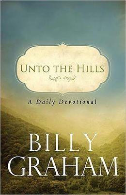 Unto The Hills A Daily Devotional Daily Devotional Devotional Reading Devotional Books