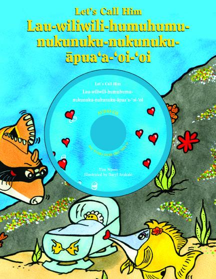 Lets Call Him Lau Wiliwili Humuhumu Nukunuku Nuk Tim J Myers