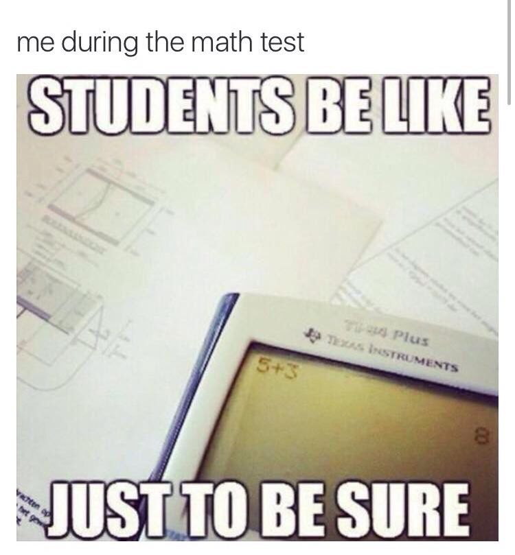 I do this during a math test all the time. I mean who doesn\'t ...