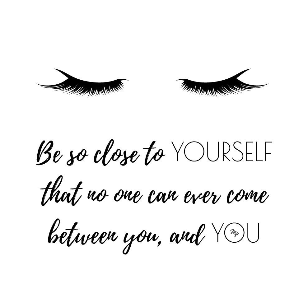 be close to yourself quote #quote #empowering #