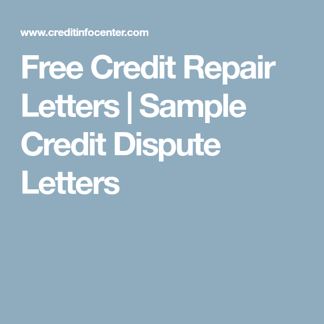 Free Credit Repair Letters  Sample Credit Dispute Letters